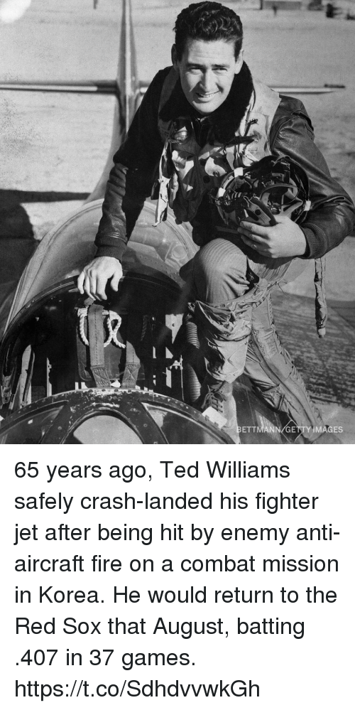 batting: ETTMANN/GETTY IMAGES 65 years ago, Ted Williams safely crash-landed his fighter jet after being hit by enemy anti-aircraft fire on a combat mission in Korea. He would return to the Red Sox that August, batting .407 in 37 games. https://t.co/SdhdvvwkGh