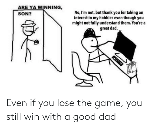 Game: Even if you lose the game, you still win with a good dad