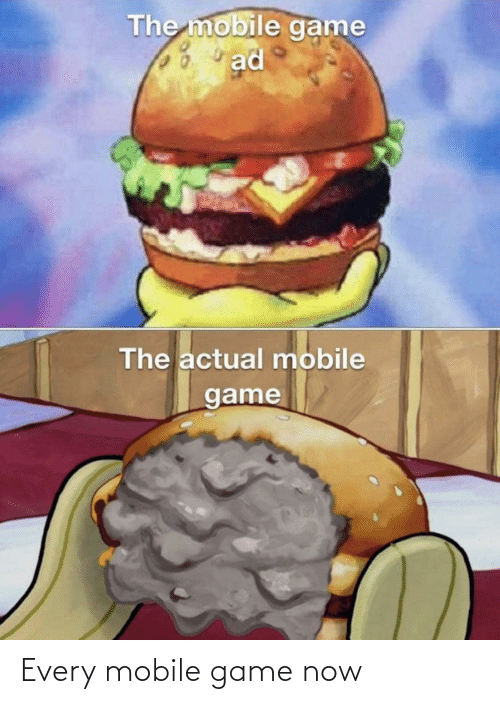 Game: Every mobile game now