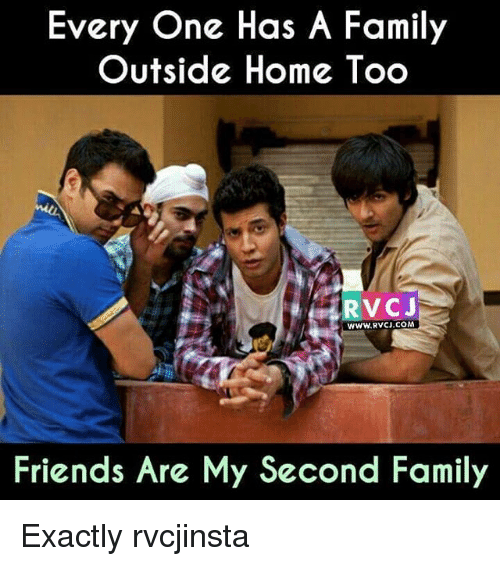 –¡: Every One Has A Family  Outside Home Too  RV CJ  www.RvCJ.COM  Friends Are My Second Family Exactly rvcjinsta