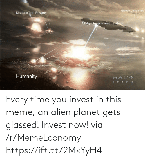 Alien: Every time you invest in this meme, an alien planet gets glassed! Invest now! via /r/MemeEconomy https://ift.tt/2MkYyH4