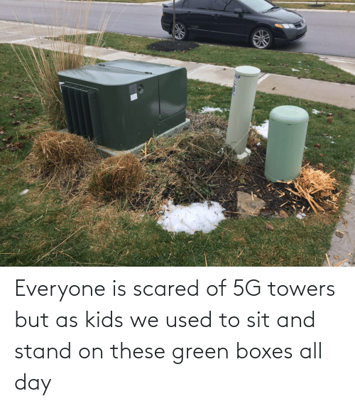 stand: Everyone is scared of 5G towers but as kids we used to sit and stand on these green boxes all day