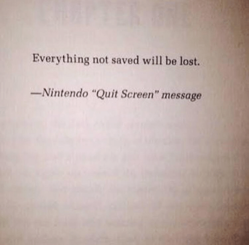 """Nintendo, Lost, and Will: Everything not saved will be lost.  Nintendo """"Quit Screen"""" message"""