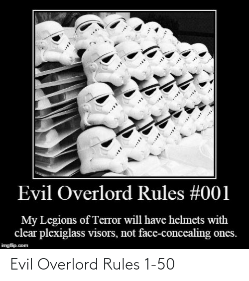 Rules: Evil Overlord Rules 1-50