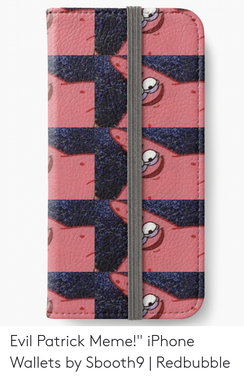 new product ca91b ed4ac Evil Patrick Meme! iPhone Wallets by Sbooth9 | Redbubble | Iphone ...