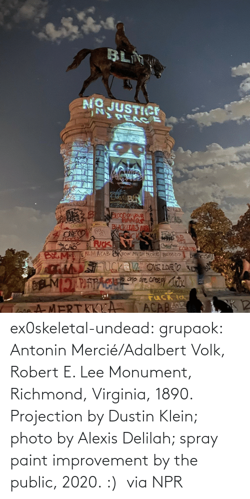 data: ex0skeletal-undead: grupaok: Antonin Mercié/Adalbert Volk, Robert E. Lee Monument, Richmond, Virginia, 1890. Projection by Dustin Klein; photo by Alexis Delilah; spray paint improvement by the public, 2020. :)  via NPR