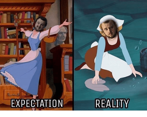 Game of Thrones, Reality, and Expectation: EXPECTATION  REALITY