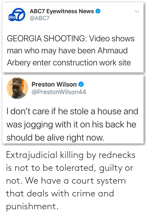 court: Extrajudicial killing by rednecks is not to be tolerated, guilty or not. We have a court system that deals with crime and punishment.