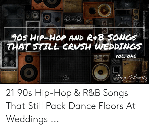 Ey 9OS HIP-HOP AND R B SONG THAT STILL CRUSH WEDDINGS VOL