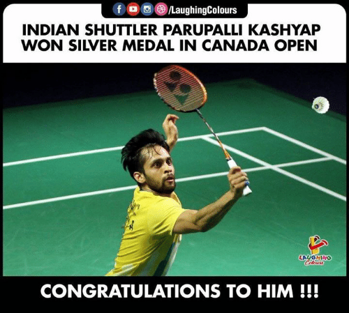 Medal: f /LaughingColours  INDIAN SHUTTLER PARUPALLI KASHYAP  WON SILVER MEDAL IN CANADA OPEN  LAUGHING  Celeurs  CONGRATULATIONS TO HIM!!!