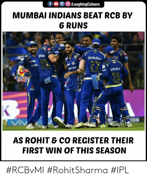 Sams: f LaughingColours  MUMBAI INDIANS BEAT RCB BY  6 RUNS  goibibo  SAMS  SUNG  ION  AS ROHIT & CO REGISTER THEIR  FIRST NIN OF THIS SEASON #RCBvMI #RohitSharma #IPL