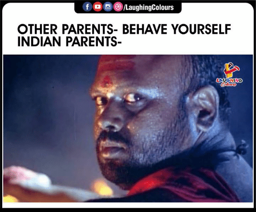 Parents, Indian, and Indianpeoplefacebook: f /LaughingColours  OTHER PARENTS- BEHAVE YOURSELF  INDIAN PARENTS  LAUGHING  Colowrs