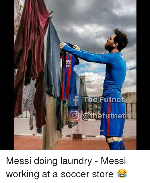 Doing Laundry: f The Futnet  Cathefutnet Messi doing laundry - Messi working at a soccer store 😂