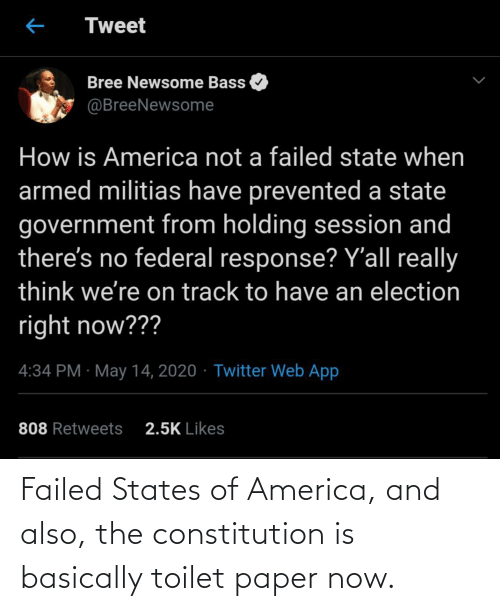 America: Failed States of America, and also, the constitution is basically toilet paper now.