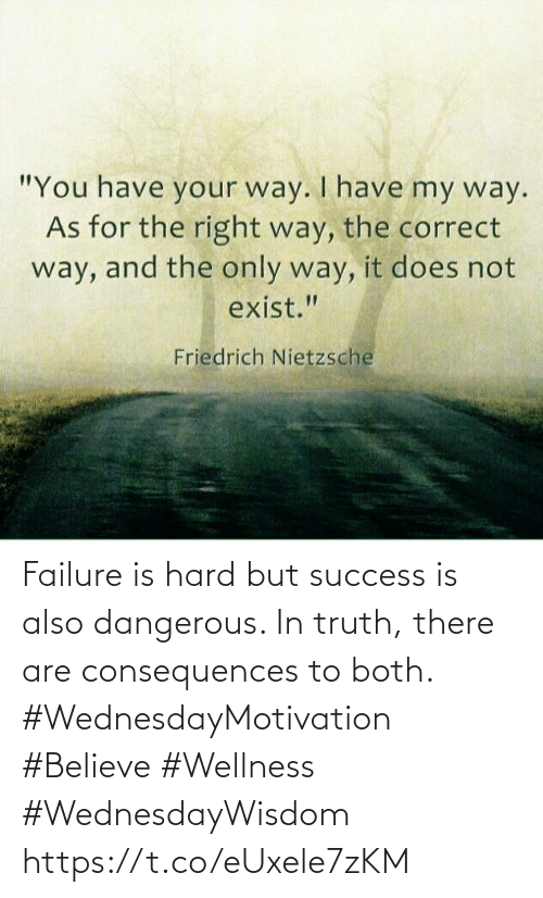 Love for Quotes: Failure is hard but success is also dangerous. In truth, there are  consequences to both.  #WednesdayMotivation #Believe #Wellness #WednesdayWisdom https://t.co/eUxele7zKM