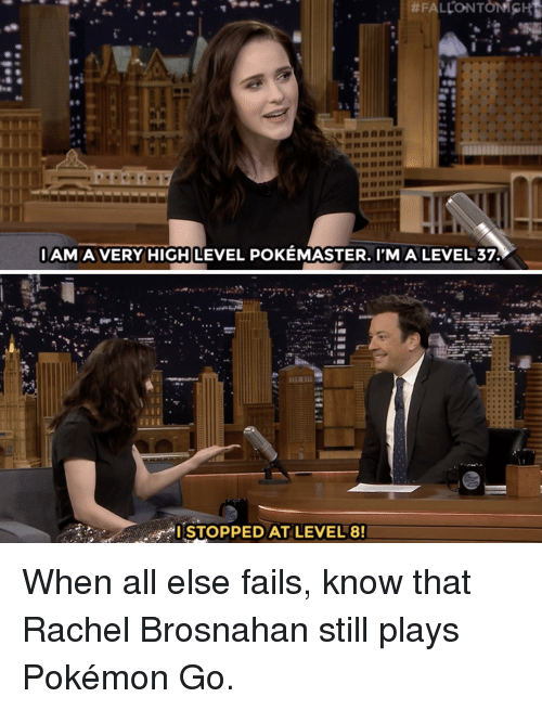 Pokemon GO:  #FALCONTONfGHt  AMA VERY HIGH LEVEL POKEMASTER. IMA LEVEL 37.  STOPPED AT LEVEL 8 When all else fails, know that Rachel Brosnahan still plays Pokémon Go.
