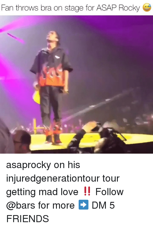 Asap Rocky: Fan throws bra on stage for ASAP Rocky asaprocky on his injuredgenerationtour tour getting mad love ‼️ Follow @bars for more ➡️ DM 5 FRIENDS