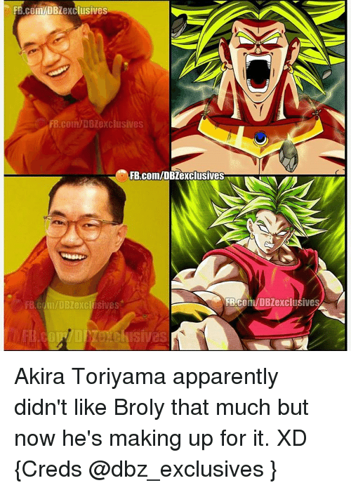apparate: FB.co  mMDB  Lexclusives  fB.com/DBZexclusives  FB.com/DB exclusives  FB-coli DBZexclusiveSA  FB.cdm/DBZexcil sives Akira Toriyama apparently didn't like Broly that much but now he's making up for it. XD {Creds @dbz_exclusives }