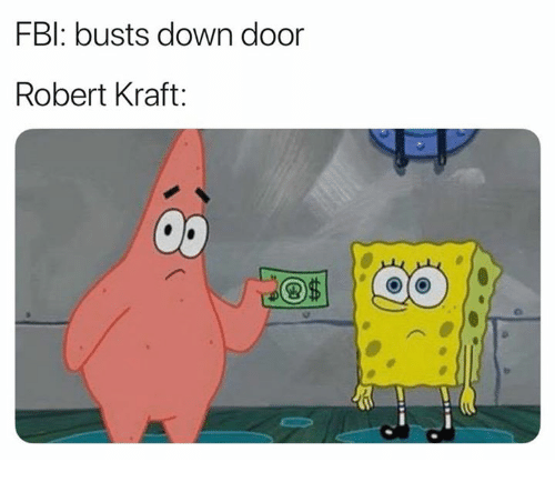 robert kraft: FBl: busts down door  Robert Kraft: