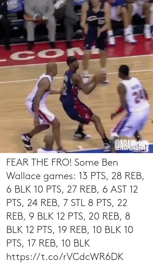 stl: FEAR THE FRO!   Some Ben Wallace games: 13 PTS, 28 REB, 6 BLK 10 PTS, 27 REB, 6 AST 12 PTS, 24 REB, 7 STL 8 PTS, 22 REB, 9 BLK 12 PTS, 20 REB, 8 BLK 12 PTS, 19 REB, 10 BLK 10 PTS, 17 REB, 10 BLK https://t.co/rVCdcWR6DK