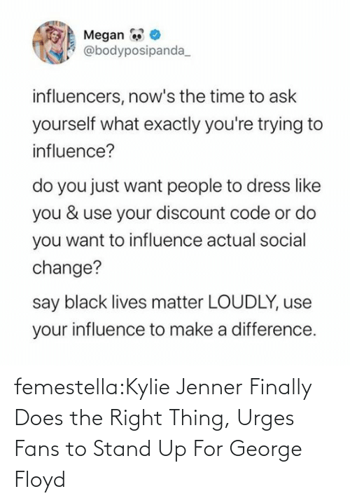 Title: femestella:Kylie Jenner Finally Does the Right Thing, Urges Fans to Stand Up For George Floyd