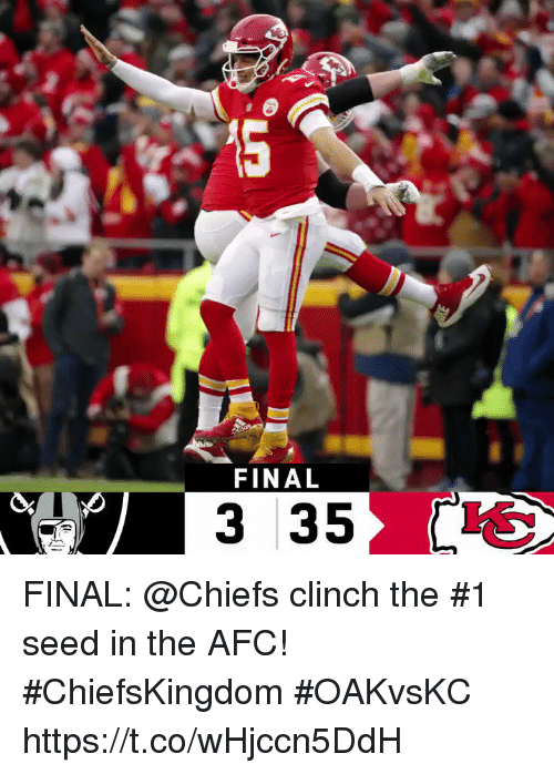 Memes, Chiefs, and 🤖: FINAL  3 35 L FINAL: @Chiefs clinch the #1 seed in the AFC! #ChiefsKingdom  #OAKvsKC https://t.co/wHjccn5DdH