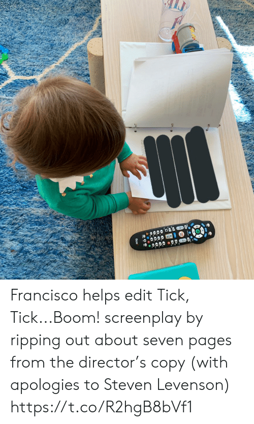 Francisco: fios Francisco helps edit Tick, Tick...Boom! screenplay by ripping out about seven pages from the director's copy (with apologies to Steven Levenson) https://t.co/R2hgB8bVf1