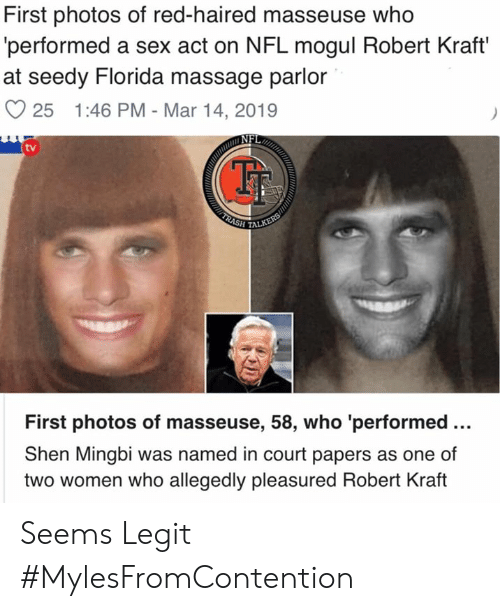 Massage, Memes, and Nfl: First photos of red-haired masseuse who  performed a sex act on NFL mogul Robert Kraft'  at seedy Florida massage parlor  25 1:46 PM - Mar 14, 2019  (tv  First photos of masseuse, 58, who 'performed...  Shen Mingbi was named in court papers as one of  two women who allegedly pleasured Robert Kraft Seems Legit  #MylesFromContention