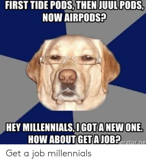 FIRST TIDE PODSTHEN JUUL PODS NOW AIRPODS? HEY