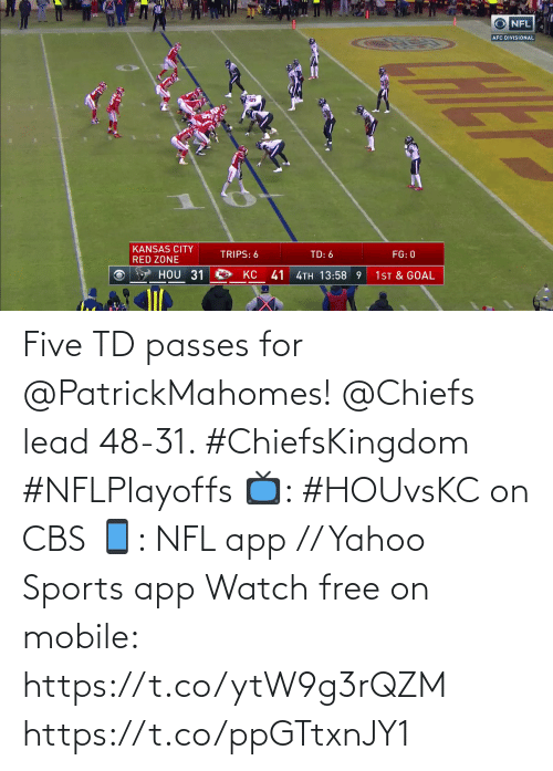 CBS: Five TD passes for @PatrickMahomes!  @Chiefs lead 48-31. #ChiefsKingdom #NFLPlayoffs  📺: #HOUvsKC on CBS 📱: NFL app // Yahoo Sports app Watch free on mobile: https://t.co/ytW9g3rQZM https://t.co/ppGTtxnJY1