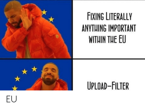 Fixing: FIXING LITERALLY  ANYTHING IMPORTANT  WITHIN THE EU  UPLOAD-FILTER EU