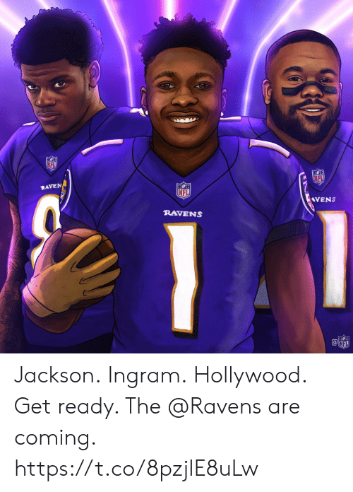 Memes, Nfl, and Raven: FL  FL  RAVEN  NFL  VENS  RAVENS Jackson. Ingram. Hollywood.  Get ready. The @Ravens are coming. https://t.co/8pzjIE8uLw