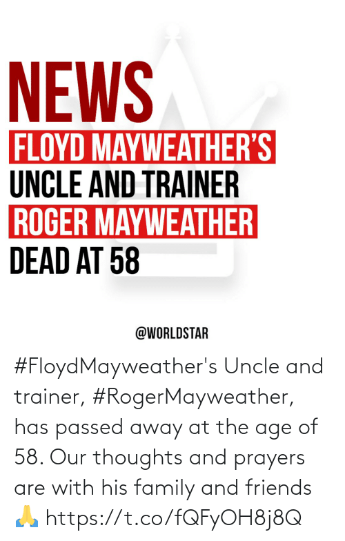 Age: #FloydMayweather's Uncle and trainer, #RogerMayweather, has passed away at the age of 58.  Our thoughts and prayers are with his family and friends 🙏 https://t.co/fQFyOH8j8Q