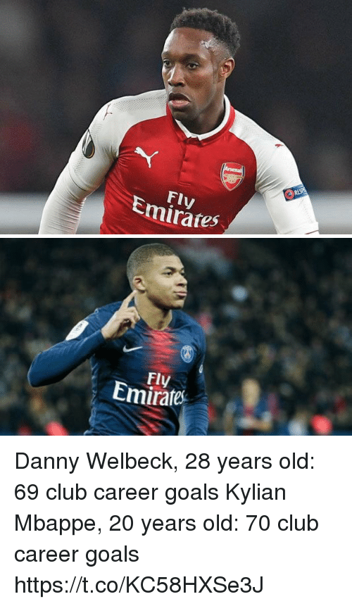 Club, Goals, and Soccer: Fly  Emirates   Fly  Emirate Danny Welbeck, 28 years old:  69 club career goals  Kylian Mbappe, 20 years old:  70 club career goals https://t.co/KC58HXSe3J
