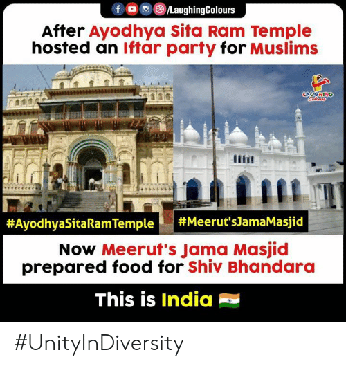 hosted: fO/LaughingColours  After Ayodhya Sita Ram Temple  hosted an lftar party for Muslims  #AyodhyaSitaRam Temple |  #Meerut's]amaMasjid  Now Meerut's Jama Masjid  prepared food for Shiv Bhandara  This is India #UnityInDiversity