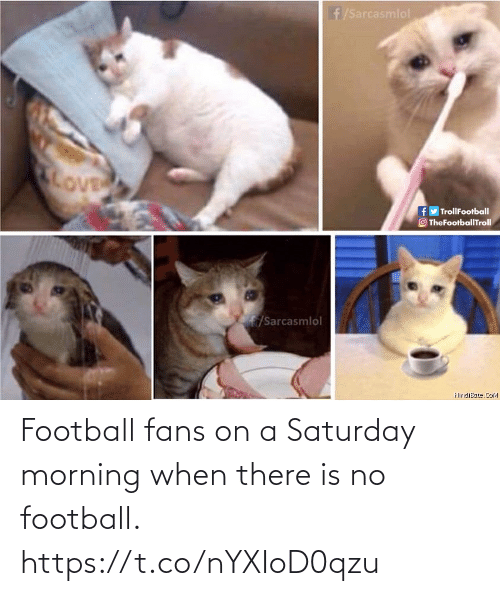 there: Football fans on a Saturday morning when there is no football. https://t.co/nYXIoD0qzu