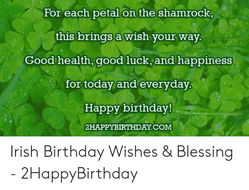 Birthday Irish And Happy For Each Petal On The Shamrock This Brings