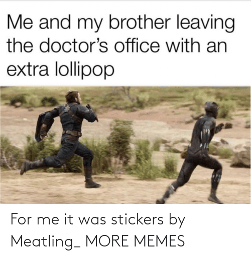 For Me: For me it was stickers by Meatling_ MORE MEMES