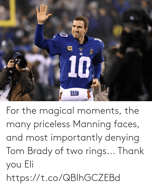 And: For the magical moments, the many priceless Manning faces, and most importantly denying Tom Brady of two rings...   Thank you Eli https://t.co/QBIhGCZEBd