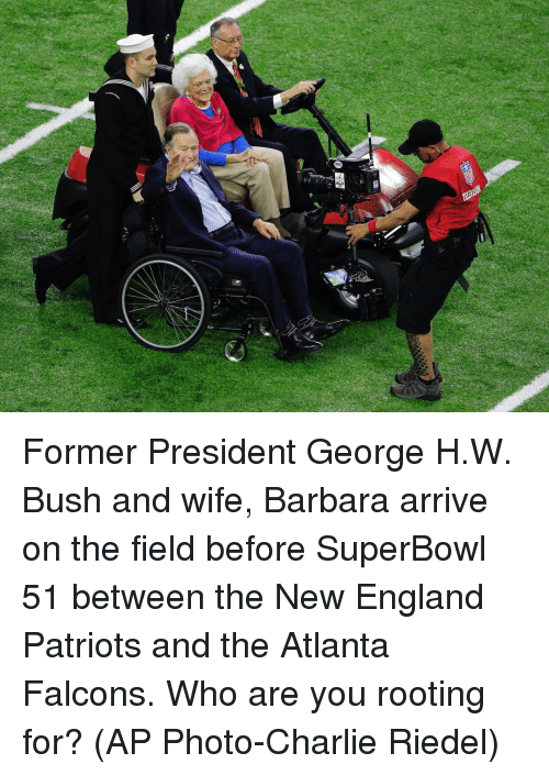 New England Patriot: Former President George H.W. Bush and wife, Barbara arrive on the field before SuperBowl 51 between the New England Patriots and the Atlanta Falcons. Who are you rooting for? (AP Photo-Charlie Riedel)