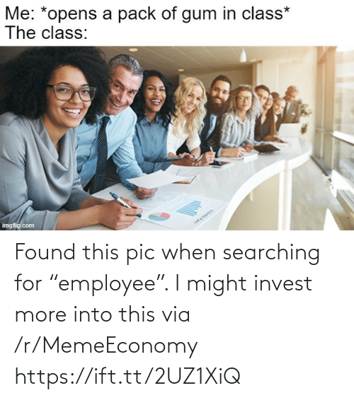 "more: Found this pic when searching for ""employee"". I might invest more into this via /r/MemeEconomy https://ift.tt/2UZ1XiQ"