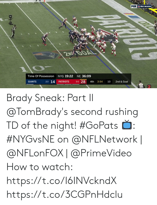 Memes, Patriotic, and Giants: FOX NETwoRK  2NOOOAL  NYG 19:22  Time Of Possession  NE 36:09  2-3 14  5-0 28  GIANTS  PATRIOTS  3:54  10  2nd & Goal  4th Brady Sneak: Part II  @TomBrady's second rushing TD of the night! #GoPats  📺: #NYGvsNE on @NFLNetwork | @NFLonFOX | @PrimeVideo How to watch: https://t.co/I6INVckndX https://t.co/3CGPnHdclu