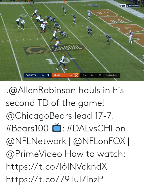 Dallas Cowboys, Memes, and The Game: FOX NETWORK  &GOAL  6-6 10  BEARS  COWBOYS  2nd  25  3rd & Goal  6-6  :14 .@AllenRobinson hauls in his second TD of the game!  @ChicagoBears lead 17-7. #Bears100  📺: #DALvsCHI on @NFLNetwork | @NFLonFOX | @PrimeVideo How to watch: https://t.co/I6INVckndX https://t.co/79TuI7lnzP