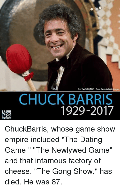 """Memes, 🤖, and Chuck: FOX  NEWS  Aon TaTVNBCNBCUPhoto Bank Getty Imaggs  CHUCK BARRIS  1929-2017 ChuckBarris, whose game show empire included """"The Dating Game,"""" ''The Newlywed Game"""" and that infamous factory of cheese, """"The Gong Show,"""" has died. He was 87."""