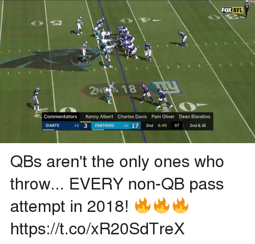 Memes, Nfl, and Giants: FOX NFL  2NRİ& 18  Commentators Kenny Albert Charles Davis Pam Oliver Dean Blandino  GIANTS  13 3 PANTHERS 21 17 2nd 6:49 07 2nd & 18 QBs aren't the only ones who throw...  EVERY non-QB pass attempt in 2018! 🔥🔥🔥 https://t.co/xR20SdTreX