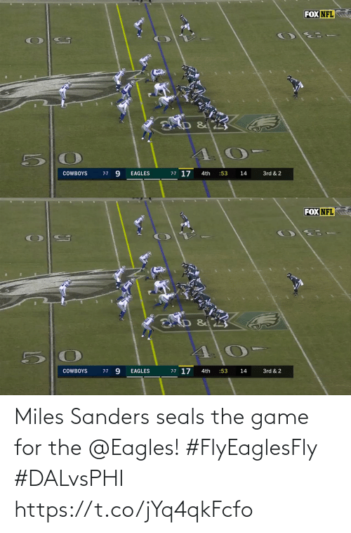 Sanders: FOX NFL  9.  7-7 17  3rd & 2  COWBOYS  EAGLES  4th  :53  14  7-7   FOX NFL  7-7 9  7-7 17  3rd & 2  COWBOYS  EAGLES  :53  14  4th Miles Sanders seals the game for the @Eagles! #FlyEaglesFly #DALvsPHI https://t.co/jYq4qkFcfo