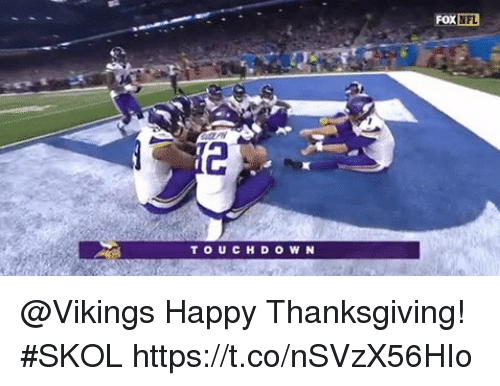 Memes, Nfl, and Thanksgiving: FOX NFL  TOUCHDOW N @Vikings Happy Thanksgiving! #SKOL https://t.co/nSVzX56HIo