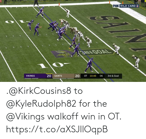 Goal: FOX WILD CARD  3 RD &GOAL  OT 10:46  20  3rd & Goal  VIKINGS  SAINTS  06  20 .@KirkCousins8 to @KyleRudolph82 for the @Vikings walkoff win in OT. https://t.co/aXSJllOqpB