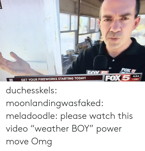"""Omg, Target, and Tumblr: FOX5  GET YOUR FIREWORKS STARTING TODAY! duchesskels: moonlandingwasfaked:  meladoodle: please watch this video """"weather BOY"""" power move   Omg"""
