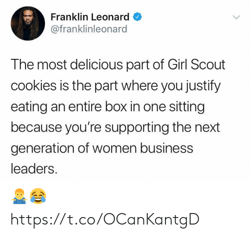 scout: Franklin Leonard  @franklinleonard  The most delicious part of Girl Scout  cookies is the part where you justify  eating an entire box in one sitting  because you're supporting the next  generation of women business  leaders 🤷♂️😂 https://t.co/OCanKantgD